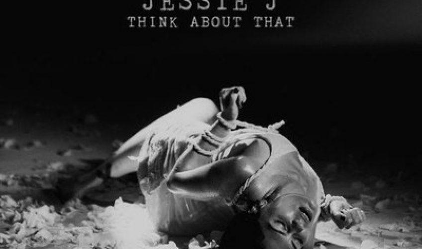 "Jessie J: Πιο προκλητική από ποτέ στο νέο single «Think About That»"""