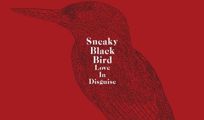 Tο  «Love In Disguise» είναι το πρώτο ηχογραφημένο τραγούδι του Sneaky Blackbird !