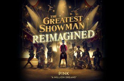 Νέο album: The Greatest Showman Reimagined & Nέο single: P!nk – A Million Dreams