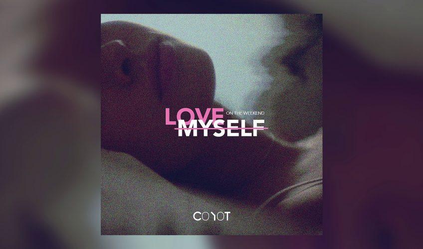 """Το """"Love Myself (On The Weekend)"""" είναι το debut single ενός μυστικού project που λέγεται Coyot."""
