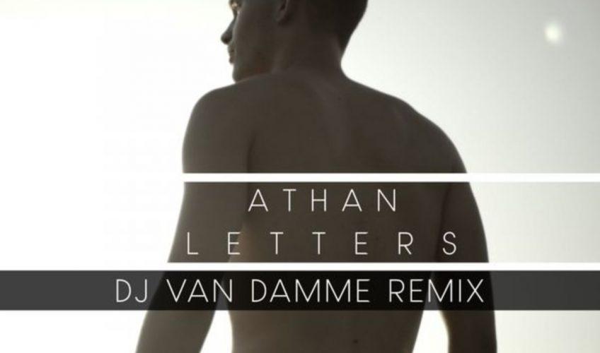 """Η ερωτική μπαλάντα, το debut single του Athan με τίτλο """"Letters"""" μετατρέπεται σε ένα dance track με το remix του ανερχόμενου DJ Van Damme."""
