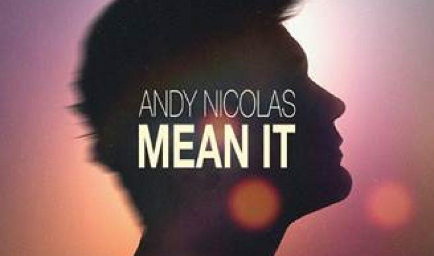 Ο Andy Nicolas έχει το άγγιγμα του Μίδα σε κάθε τραγούδι που γράφει … Σε αυτά τα επιτυχημένα χνάρια βαδίζει και το πιο πρόσφατο hit του, «Mean It».
