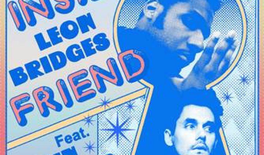 """Ο βραβευμένος με Grammy, R&B καλλιτέχνης και τραγουδοποιός, ο Leon Bridges μόλις κυκλοφόρησε το τραγούδι """"Inside Friend"""" σε συνεργασία με τον John Mayer."""